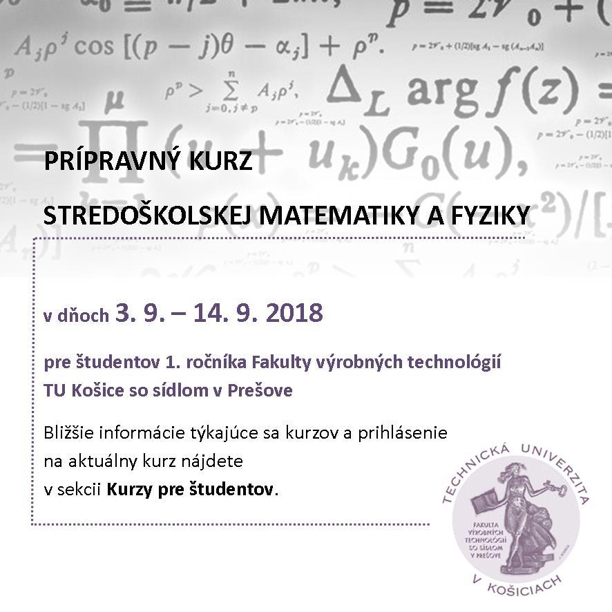REPETITÓRIÁ STREDOŠKOLSKEJ MATEMATIKY A FYZIKY pre študentov 1. ročníka Fakulty výrobných technológií TU Košice